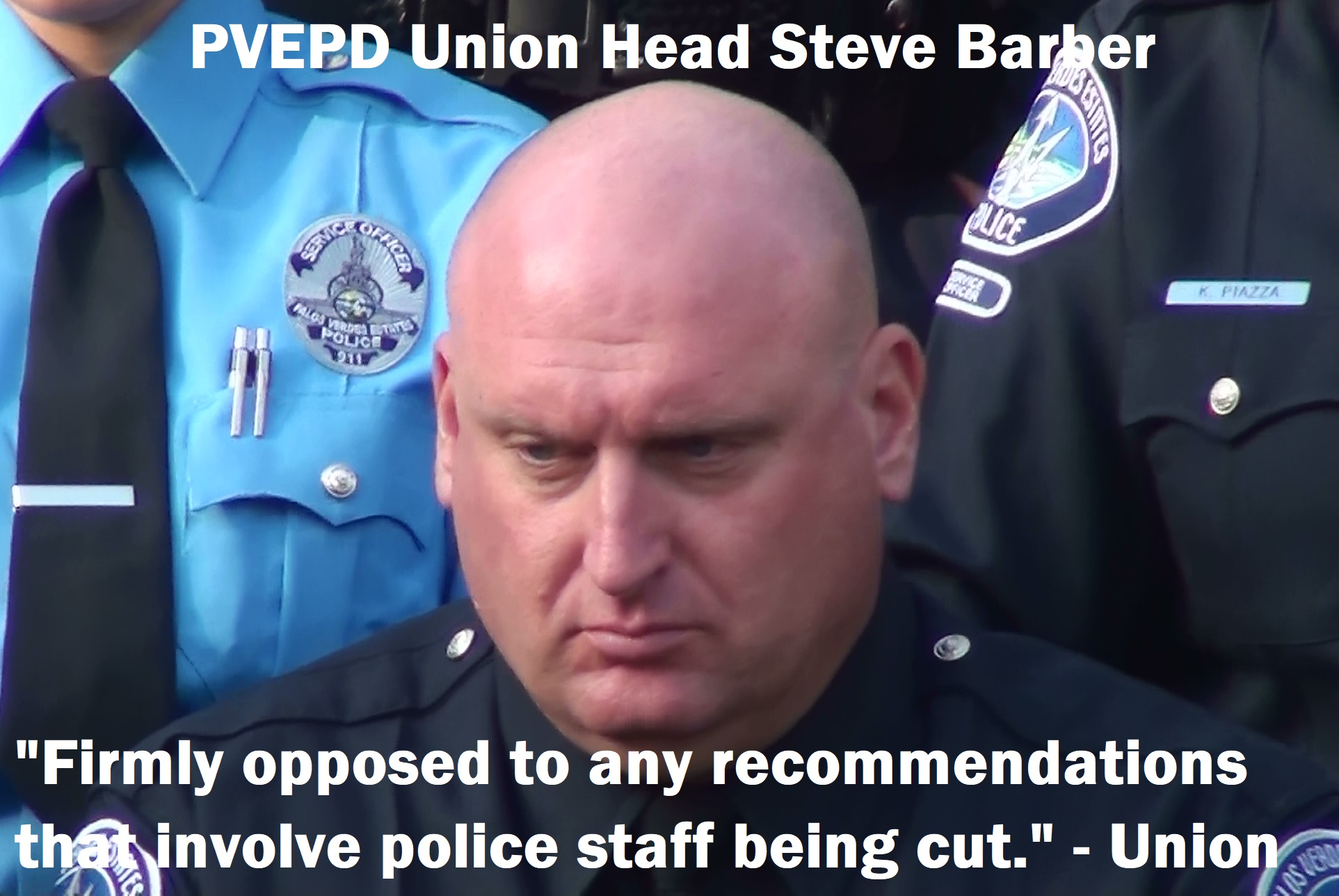 PVEPD Union Head Steve Barber: opposed any cuts to staffing at the PVE Police Department.